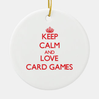 Keep calm and love Card Games Christmas Ornaments