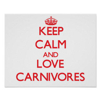 Keep calm and love Carnivores Poster
