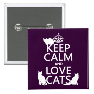Keep Calm and Love Cats (in any color) 15 Cm Square Badge