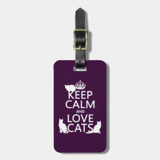 Keep Calm and Love Cats (in any color) Luggage Tag