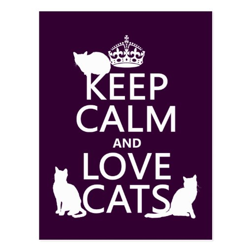 Keep Calm and Love Cats (in any color) Post Card