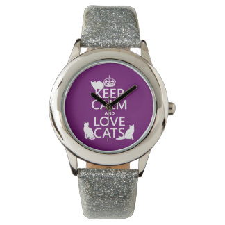 Keep Calm and Love Cats (in any color) Watches