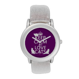 Keep Calm and Love Cats in any color Wrist Watches
