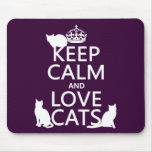 Keep Calm and Love Cats (in any colour)