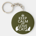 Keep Calm and Love Cats Keychains