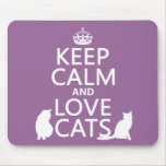 Keep Calm and Love Cats Mousepad
