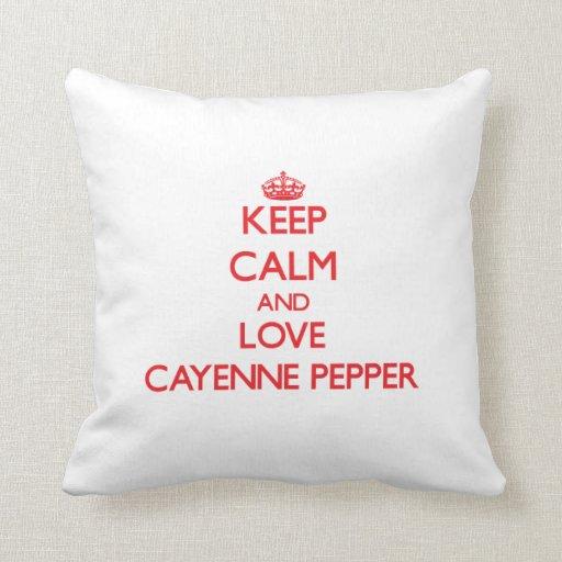 Keep calm and love Cayenne Pepper Pillow
