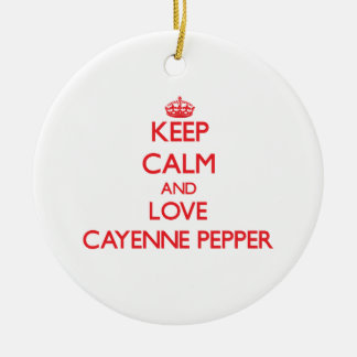 Keep calm and love Cayenne Pepper Ornaments