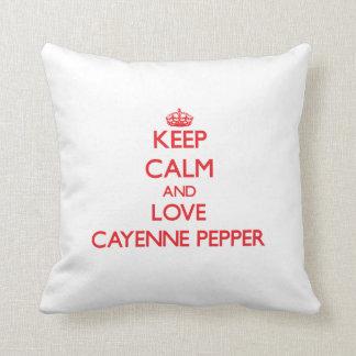 Keep calm and love Cayenne Pepper Throw Pillows