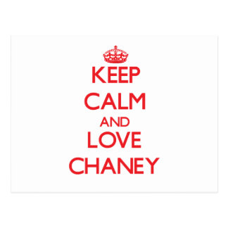Keep calm and love Chaney Post Cards