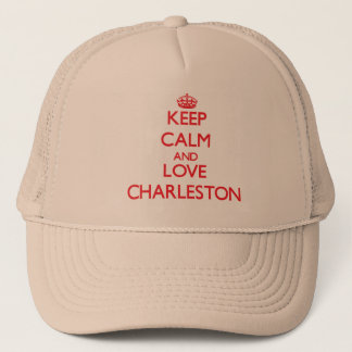 Keep Calm and Love Charleston Trucker Hat