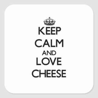 Keep calm and love Cheese Square Sticker