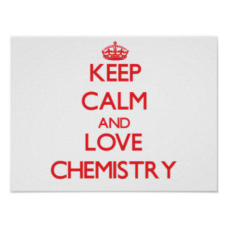 Keep calm and love Chemistry Posters