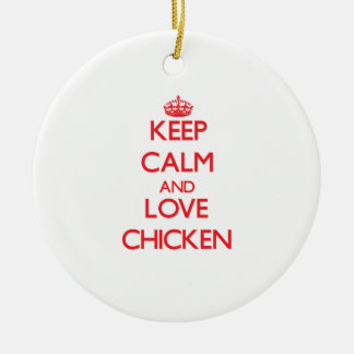 Keep calm and love Chicken Christmas Ornament