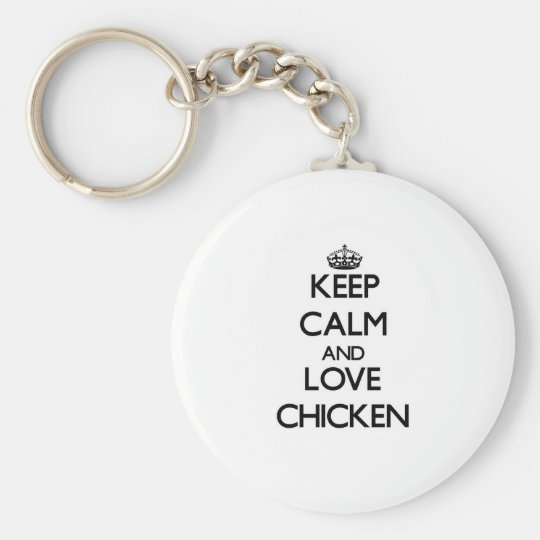 Keep calm and love Chicken Key Ring