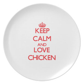 Keep calm and love Chicken Plate