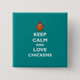 Keep Calm and Love Chickens - Badge