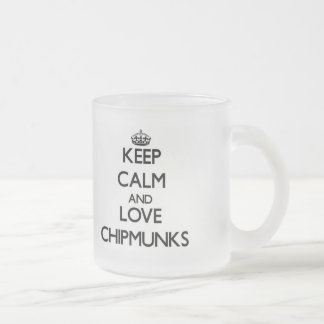 Keep calm and Love Chipmunks Frosted Glass Mug