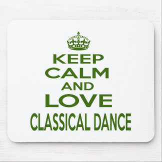 Keep Calm And Love Classical Dance Mouse Pad