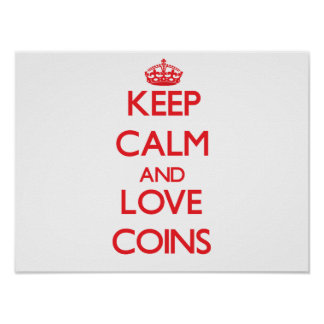 Keep calm and love Coins Poster