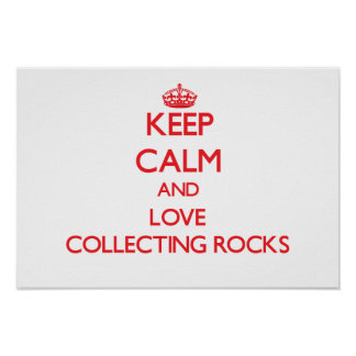 Keep calm and love Collecting Rocks Poster
