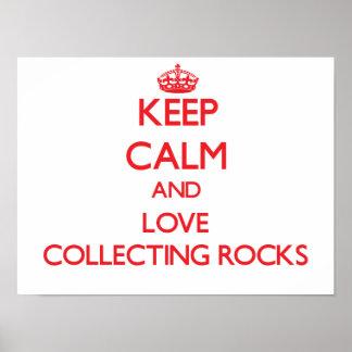 Keep calm and love Collecting Rocks Print