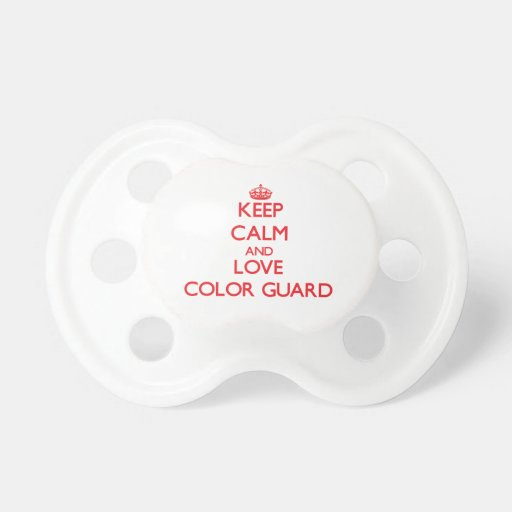 Keep calm and love Color Guard Pacifiers