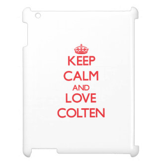 Keep Calm and Love Colten Case For The iPad 2 3 4