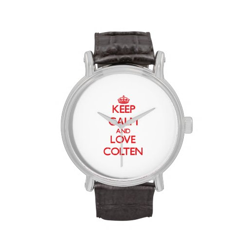 Keep Calm and Love Colten Watches