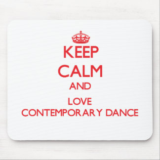 Keep calm and love Contemporary Dance Mouse Pads