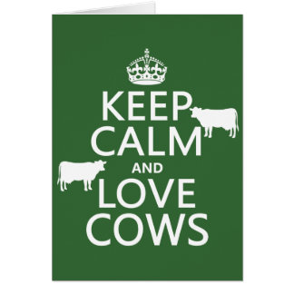 Keep Calm and Love Cows all colors Card