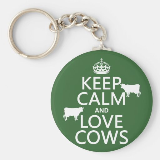 Keep Calm and Love Cows (all colors) Key Chain