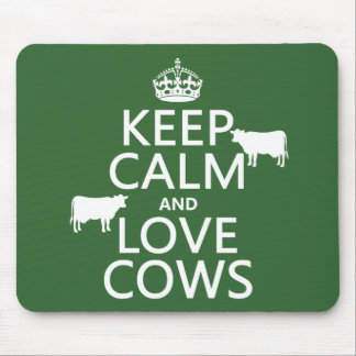 Keep Calm and Love Cows (all colors) Mouse Mat