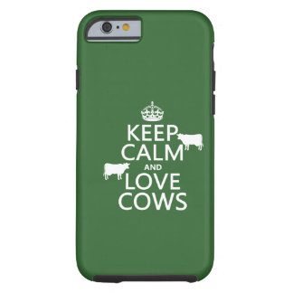 Keep Calm and Love Cows (all colors) Tough iPhone 6 Case