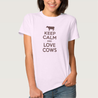 Keep Calm and Love Cows (mocha) Tshirts