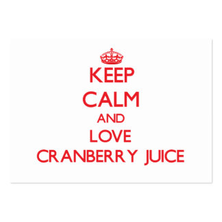 Keep calm and love Cranberry Juice Business Card