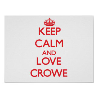 Keep calm and love Crowe Posters