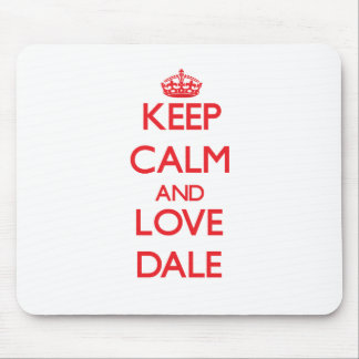 Keep Calm and Love Dale Mousepads