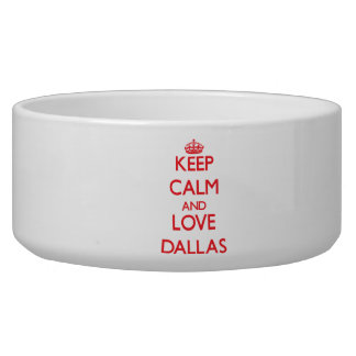 Keep Calm and Love Dallas Pet Food Bowl