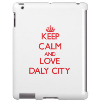 Keep Calm and Love Daly City