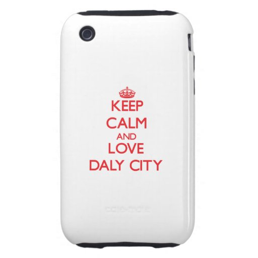 Keep Calm and Love Daly City iPhone 3 Tough Cases
