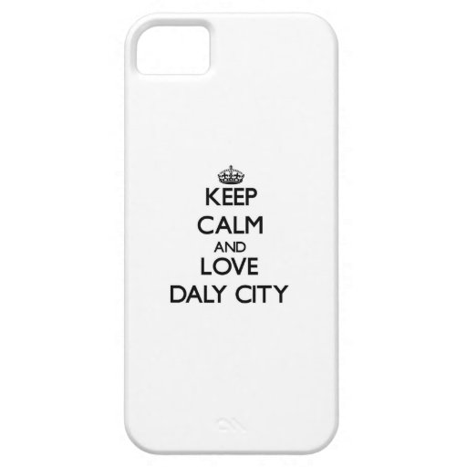 Keep Calm and love Daly City iPhone 5/5S Covers