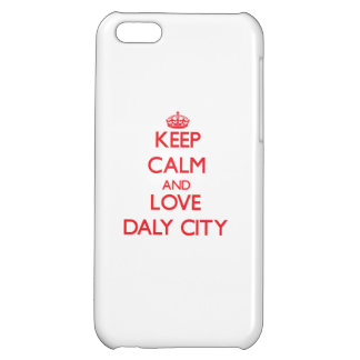 Keep Calm and Love Daly City iPhone 5C Case