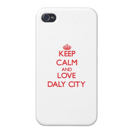 Keep Calm and Love Daly City iPhone 4/4S Covers