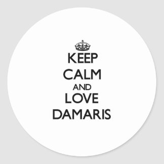 Keep Calm and Love Damaris Round Stickers