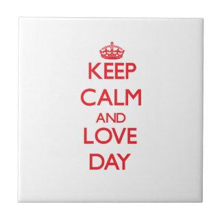 Keep calm and love Day Tiles