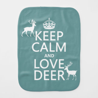 Keep Calm and Love Deer (any background color) Burp Cloth