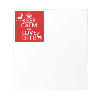 Keep Calm and Love Deer (any background color) Notepad