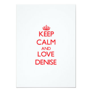Keep Calm and Love Denise 13 Cm X 18 Cm Invitation Card