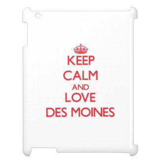 Keep Calm and Love Des Moines Case For The iPad 2 3 4